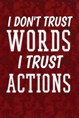 I Don't Trust Words,...