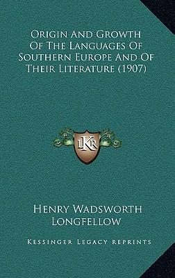 Origin and Growth of the Languages of Southern Europe and of Their Literature (1907)
