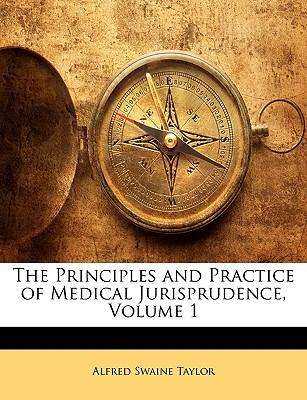 The Principles and Practice of Medical Jurisprudence, Volume 1
