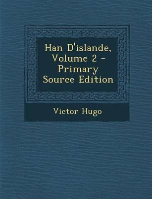 Han D'Islande, Volum...