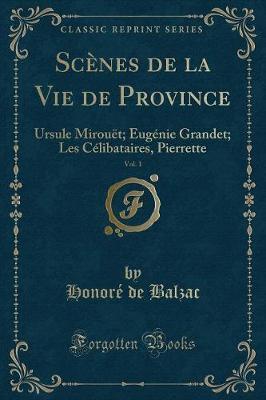 Scènes de la Vie de Province, Vol. 1