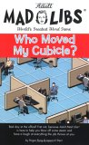 Mad Libs- Who Moved My Cubicle