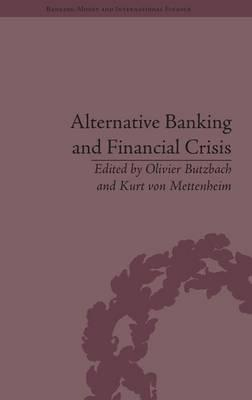 Alternative Banking and Financial Crisis