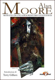 Alan Moore: ritratto di uno straordinario gentleman
