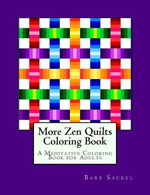 More Zen Quilts Adult Coloring Book
