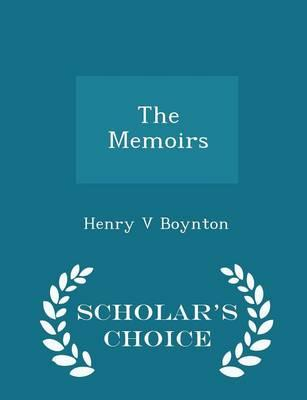 The Memoirs - Scholar's Choice Edition