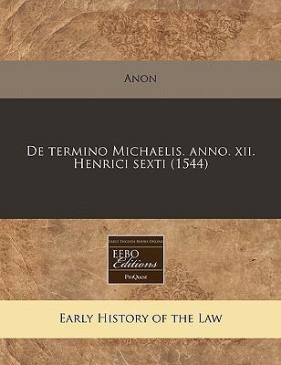 de Termino Michaelis. Anno. XII. Henrici Sexti (1544)