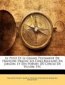 Le Petit Et Le Grand Testament de François Villon