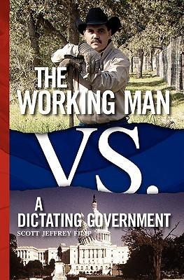 The Working Man Vs a Dictating Government