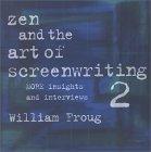Zen and the Art of Screenwriting 2