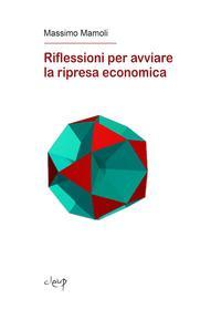 Riflessioni per avviare la ripresa economica