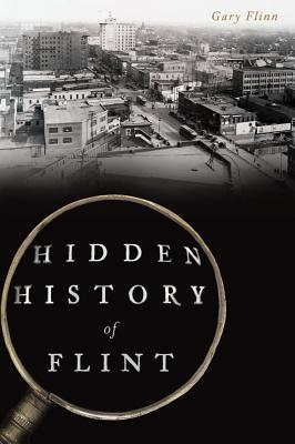 Hidden History of Flint