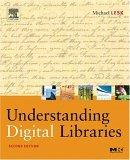 Understanding Digital Libraries, Second Edition