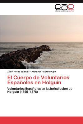 El Cuerpo de Voluntarios Españoles en Holguín