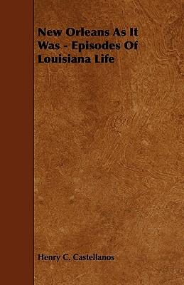 New Orleans as It Was - Episodes of Louisiana Life