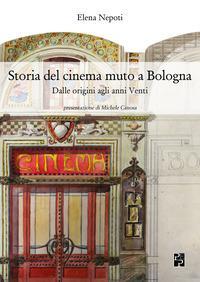 Storia del cinema muto a Bologna. Dalle origini agli anni Venti