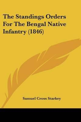 The Standings Orders for the Bengal Native Infantry
