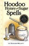 Hoodoo Honey and Sugar Spells