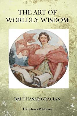 The Art of Worldy Wisdom