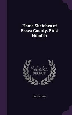 Home Sketches of Essex County. First Number