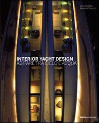 Interior yacht design. Abitare tra cielo e acqua. Ediz. illustrata