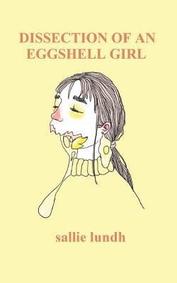Dissection of an Eggshell Girl