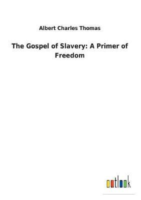The Gospel of Slavery
