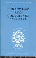 Lunacy, Law, and Conscience, 1744-1845