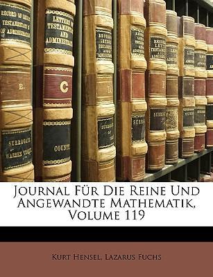 Journal für die reine und angewandte Mathematik, Hundertneunzehnter Band