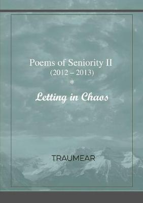 Poems of Seniority II - Letting in Chaos