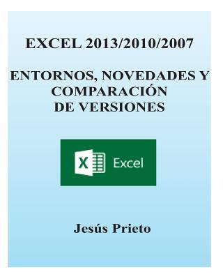 EXCEL 2013/2010/2007. Entornos, novedades y comparacion de versiones