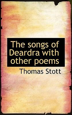 The Songs of Deardra with Other Poems