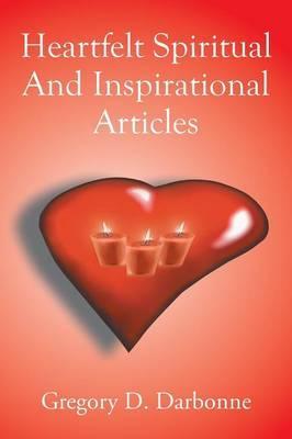 Heartfelt Spiritual and Inspirational Articles