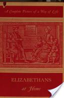 Elizabethans at Home