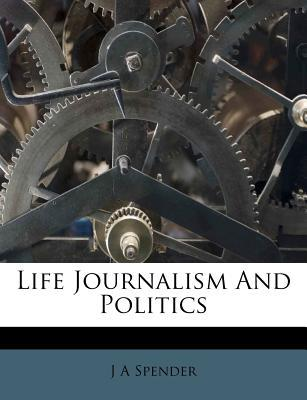 Life Journalism and Politics