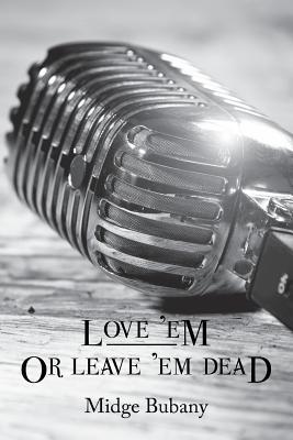 Love 'Em or Leave 'Em Dead