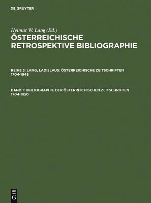 Bibliographie Der Österreichischen Zeitschriften 1704-1850