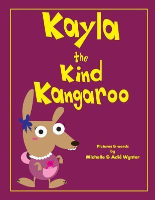 Kayla the Kind Kangaroo