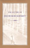 The Letters of Jacob Burckhardt