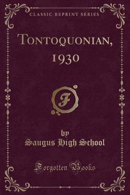 Tontoquonian, 1930 (Classic Reprint)