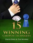 Fifteen Winning Cardplay Techniques
