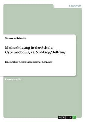 Medienbildung in der Schule. Cybermobbing vs. Mobbing/Bullying