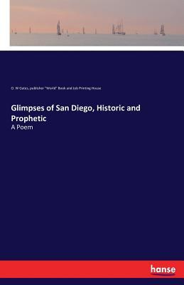 Glimpses of San Diego, Historic and Prophetic