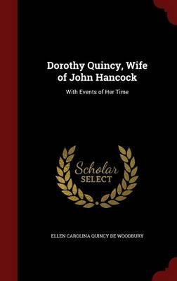 Dorothy Quincy, Wife of John Hancock