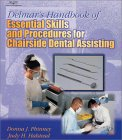 Delmar's Handbook of Essential Skills and Procedures for Chairside Dental Assisting
