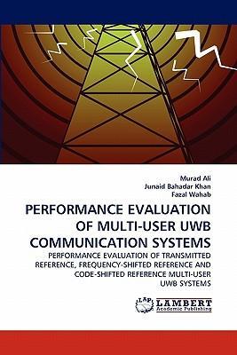 PERFORMANCE EVALUATION OF MULTI-USER UWB COMMUNICATION SYSTEMS