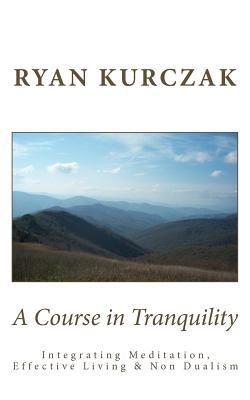 A Course in Tranquility