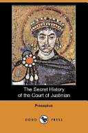 The Secret History of the Court of Justinian (Dodo Press)