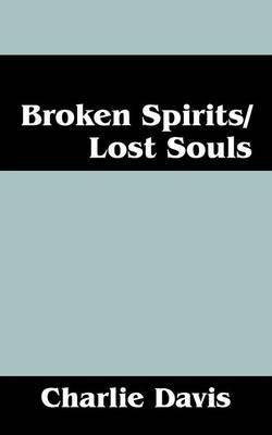 Broken Spirits/Lost Souls