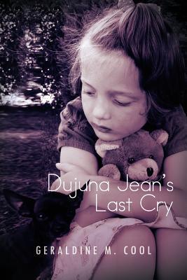 Dujuna Jean's Last Cry